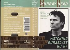 """K 7 AUDIO (TAPE)  MURRAY HEAD   """"WATCHING OURSELVES GO BY"""""""
