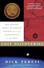 Lost Discoveries: The Ancient Roots of Modern Science--from the Babylonians to t