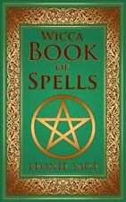 Wicca Book of Spells : A Spellbook for Beginners to Advanced Wiccans, Witches...