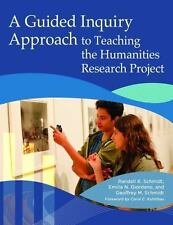 A Guided Inquiry Approach to Teaching the Humanities Research Project (Libraries