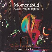 Momentbild. Kunstlerphotographie. Abramovic, Hockney, Kertesz, Urs Luthi, Warhol