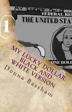 My Lucky Dollar: Black and White Version by Donna Bassham (2014, Paperback)