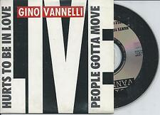 GINO VANNELLI - Hurts to be in love (Live) CD SINGLE 2TR CARDSLEEVE 1992 INDISC