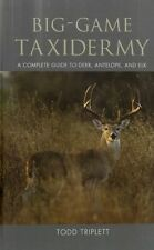 TRIPLETT TODD TAXIDERMY BOOK GUIDE BIG GAME TAXIDERMY hardback BARGAIN new