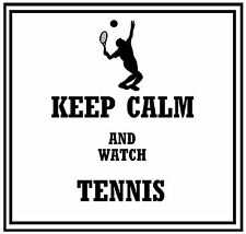 Keep Calm and WATCH TENNIS-Divertente Auto / Finestra Adesivo + 1 GRATIS-NUOVISSIMO