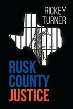 Rusk County Justice by Turner, Rickey  New 9781683482710 Fast Free Shipping,,