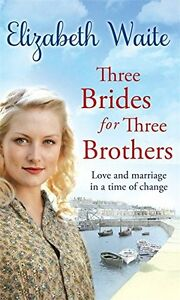ELIZABETH WAITE __ THREE BRIDES FOR THREE BROTHERS ___ BRAND NEW __ FREEPOST UK