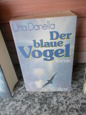 Der blaue Vogel, ein Roman von Utta Danella