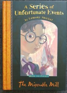 THE MISERABLE MILL a Series of Unfortunate Events by Lemony Snicket Hardback