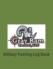 Military Training Log Book by Gray Ram Gray Ram Tactical LLC (2013, Paperback)