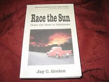 Race the Sun : Down the Road in Oklahoma by Jay C. Grelen (2000Paperback) SIGNED