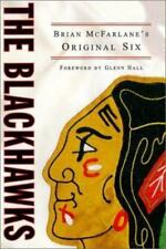 The Blackhawks: Brian McFarlane's Original Six