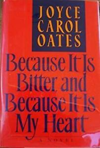 Because It Is Bitter and Because It Is My Heart Hardcover JOYCE CAROL OATES