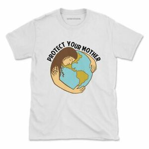Protect Your Mother Tshirt Climate Change Environment Womens Mens