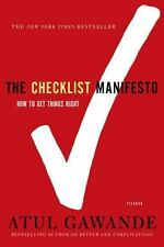 The Checklist Manifesto : How to Get Things Right by Atul Gawande (2011,...