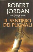 IL SENTIERO DEI PUGNALI. La Ruota del Tempo vol. 8 di R. Jordan ed. Fanucci