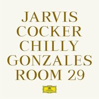 Jarvis Cocker & Chilly Gonzales - Room 29 (NEW CD)