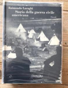 """Einaudi Ottime Condizioni """"Storia della guerra civile americana"""". Luraghi"""