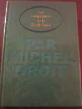 Michel Droit: Les Compagnons de la Forêt-Noire/ Le Cercle du Nouveau Livre