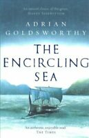 The Encircling Sea by Adrian Goldsworthy 9781784978181 | Brand New