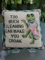 "Vintage Frog ""Too Much Cleaning Can Make You Croak"" Needlepoint Pillow 9"" Square"