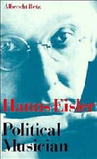 Hanns Eisler Political Musician by