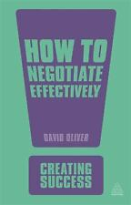 How to Negotiate Effectively: Improve Your Success Rate;  Get the Best-ExLibrary