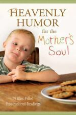 Heavenly Humor for the Mother's Soul : 75 Bliss-Filled Inspirational Readings (2