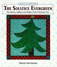 The Solstice Evergreen: History, Folklore and Origins of the Christmas-ExLibrary