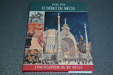Le Début du siècle 1900-1914 / L'encyclopédie du XXe siècle (P4)