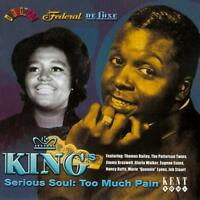 KING'S SERIOUS SOUL VOL 1 TOO MUCH PAIN Various NEW & SEALED SOUTHERN CD (KENT)
