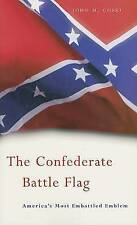 The Confederate Battle Flag: America's Most Embattled Emblem by John M. Coski