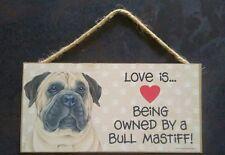 Love is.Bull Mastiff Sign