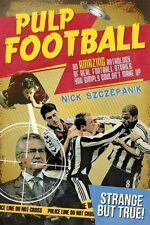 Pulp Football - Amazing anthology of real football stories you couldn't make up