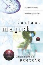 Instant Magick : Ancient Wisdom, Modern Spellcraft by Christopher Penczak (2006,