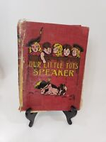 Our Little Tot's Speaker Very Old Book Children's 1902 Rare Antique Very Old