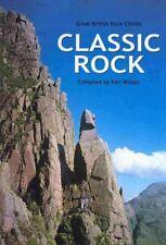 Classic Rock : Great British Rock Climbs, Hardcover by Wilson, Ken (COM), Bra...