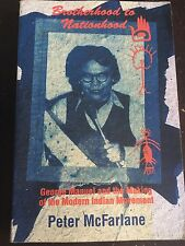 Brotherhood To Nationhood: George Manuel & Making Of The Modern Indian Movement