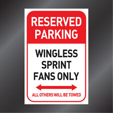 Reserved Parking sign - Wingless Sprint Fans Only - speedway sprintcar racing