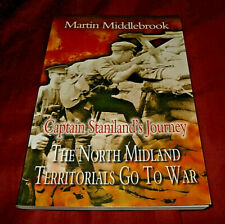 CAPTAIN STANILAND'S JOURNEY NORTH MIDLAND TERRITORIALS Martin Middlebrook SIGNED