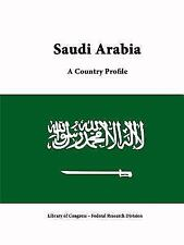Saudi Arabia : A Country Profile by Library Of Congress and Federal Research...