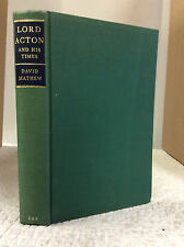 LORD ACTON AND HIS TIMES By David Matthew- 1968 1st ed. bio of Catholic figure