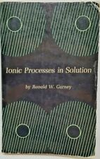 IONIC PROCESSES IN SOLUTION Ronald W, Gurney Chemistry Physics Electrochemistry