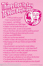 POSTER :COMICAL : THINGS NOT TO SAY TO YOUR BOYFRIEND - FREE SHIP  #3389 LP35 V