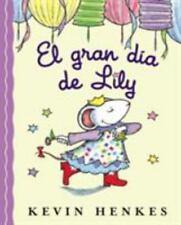 El Gran Dia de Lily by Kevin Henkes (2008, Hardcover)