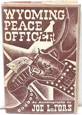 Wyoming Peace Officer ~ An Autobiography of Joe LeFors 1954 w/ Scarce DJ