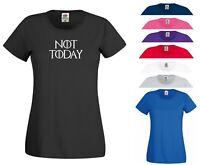 Not Today T Shirt Game of Thrones GOT Arya Stark Night King Gift Ladies Tee Top