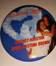 "WHITNEY HOUSTON & BOBBI KRISTINA ""ETERNAL LOVE"" BUTTONS- MEMORABILIA- NEW!!"
