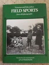 Victorian and Ewardian Field Sports from Old Photographs. J Wayson. Hardback Boo