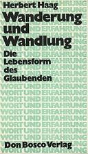 Herbert Haag: Wanderung und Wandlung - Die Lebensform des Glaubenden **TOP**